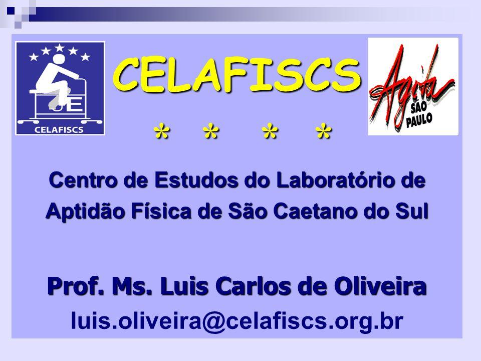 CELAFISCS * * * * Centro de Estudos do Laboratório de Aptidão Física de São Caetano do Sul Prof.