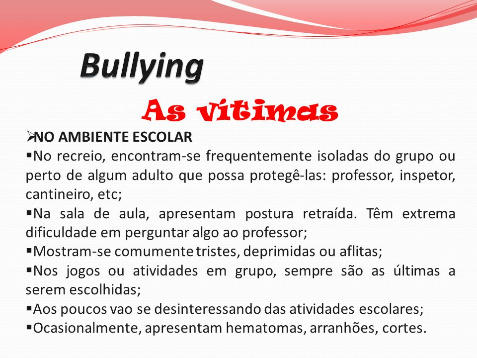 Bullying As vítimas NO AMBIENTE ESCOLAR