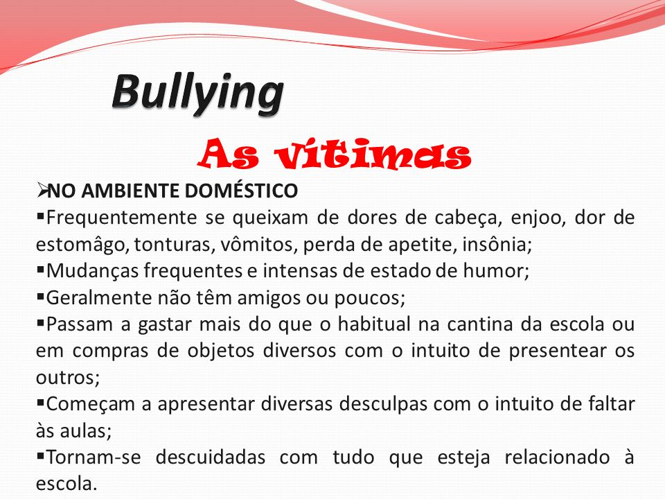 Bullying As vítimas NO AMBIENTE DOMÉSTICO