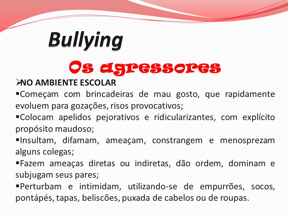 Bullying Os agressores NO AMBIENTE ESCOLAR