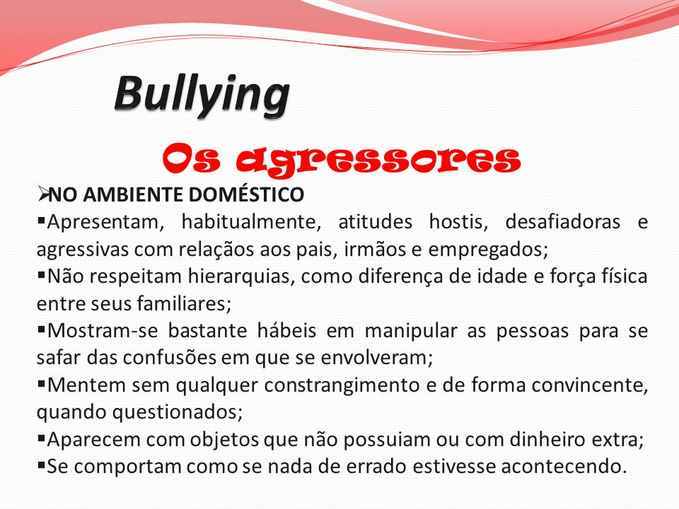 Bullying Os agressores NO AMBIENTE DOMÉSTICO