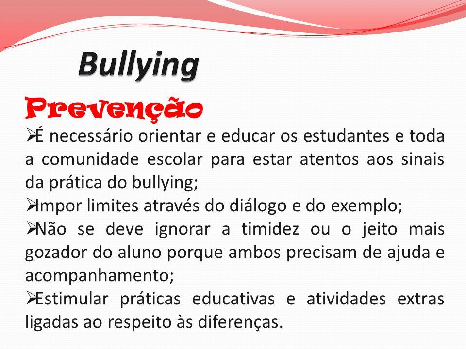 Bullying Prevenção. É necessário orientar e educar os estudantes e toda a comunidade escolar para estar atentos aos sinais da prática do bullying;