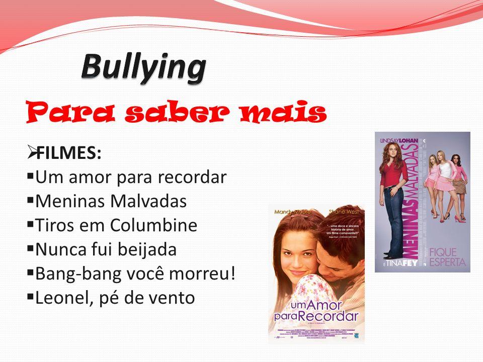 Bullying Para saber mais FILMES: Um amor para recordar