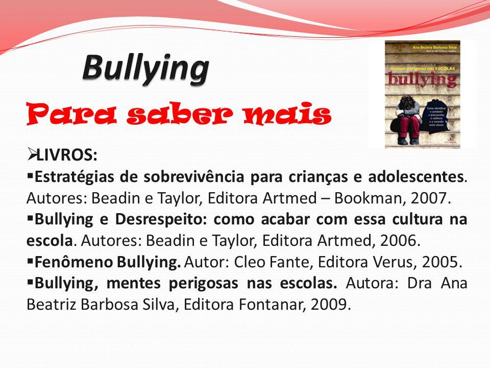 Bullying Para saber mais LIVROS: