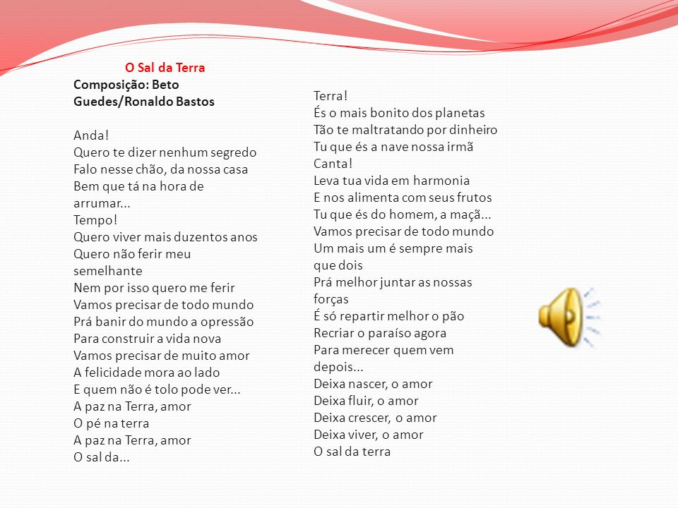 O Sal da Terra Composição: Beto Guedes/Ronaldo Bastos.