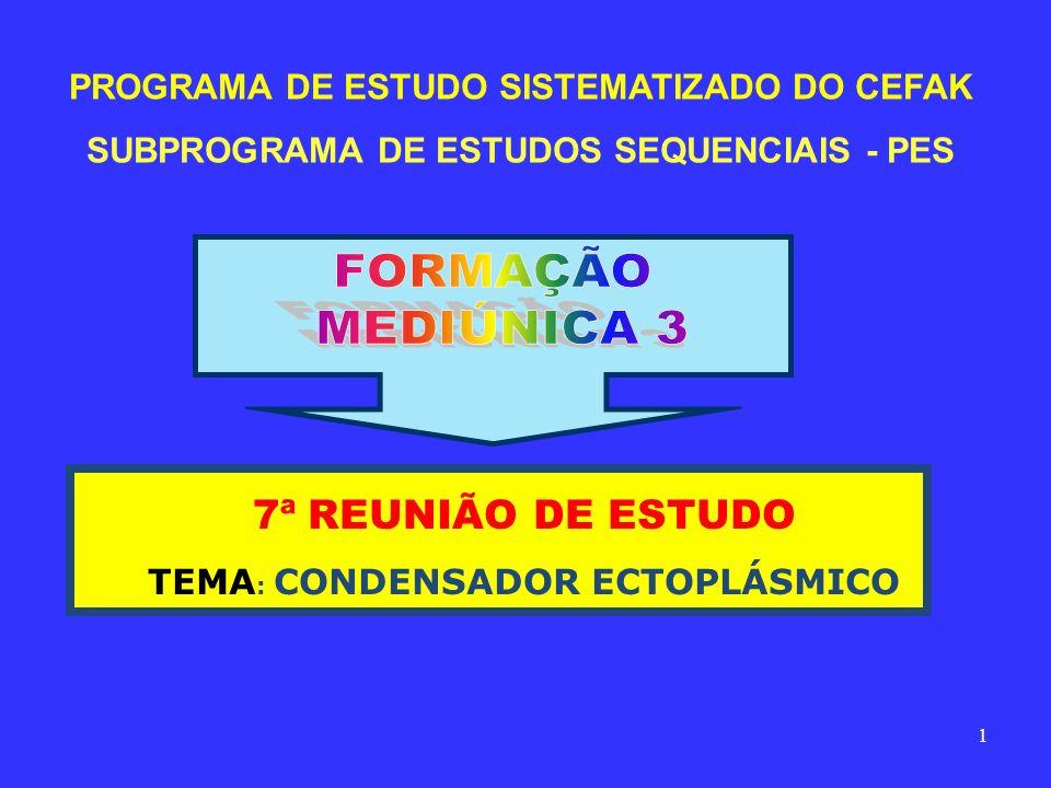 FORMAÇÃO MEDIÚNICA 3 7ª REUNIÃO DE ESTUDO