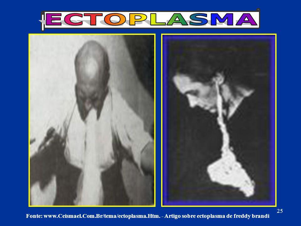 ECTOPLASMA Fonte: www.Ceismael.Com.Br/tema/ectoplasma.Htm.