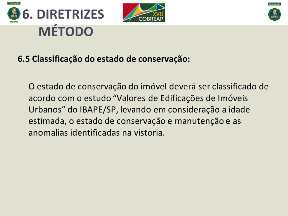 6. DIRETRIZES MÉTODO 6.5 Classificação do estado de conservação: