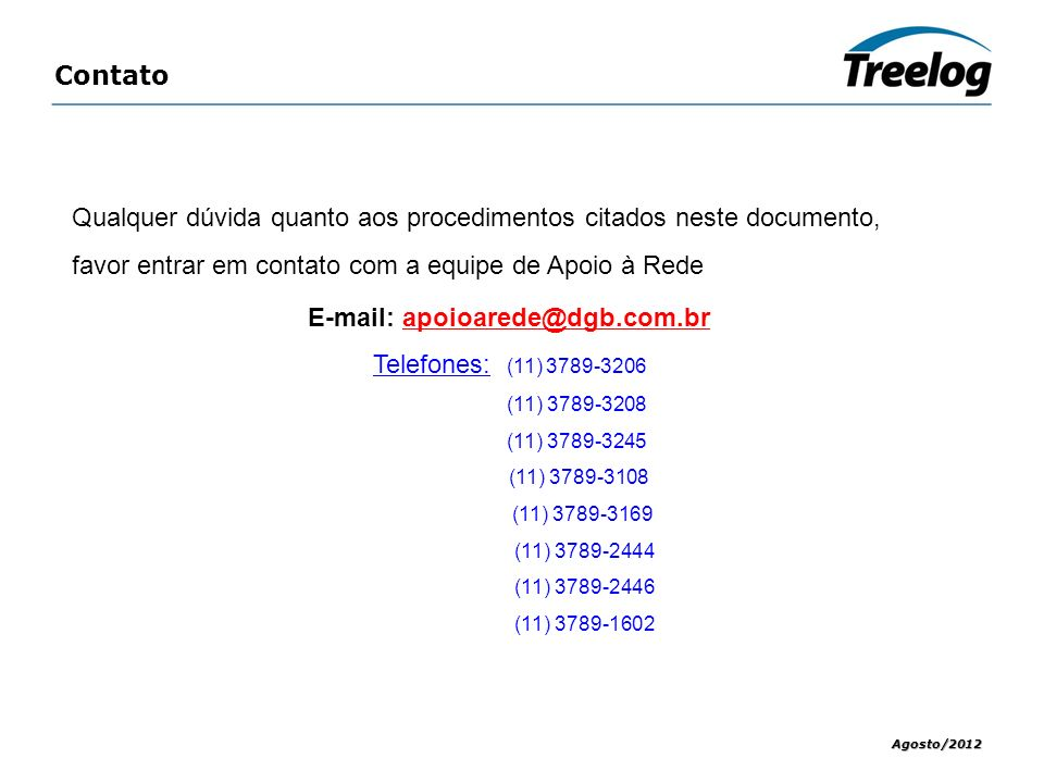 E-mail: apoioarede@dgb.com.br