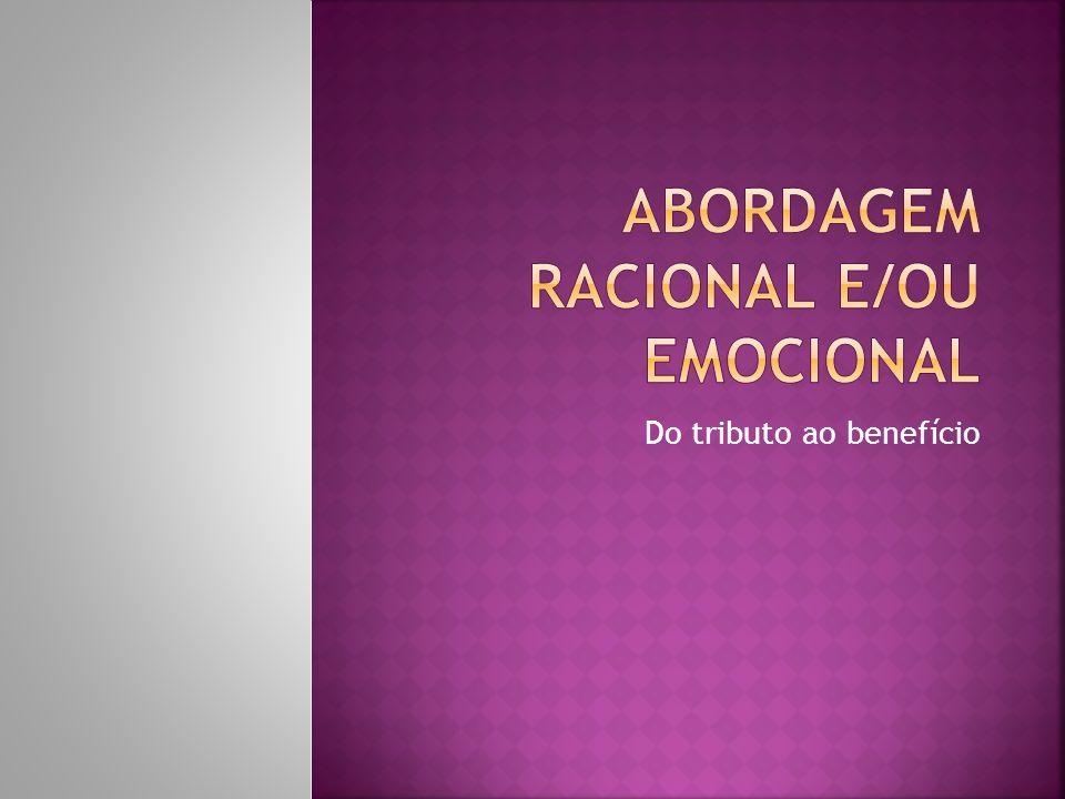 Abordagem racional e/ou emocional