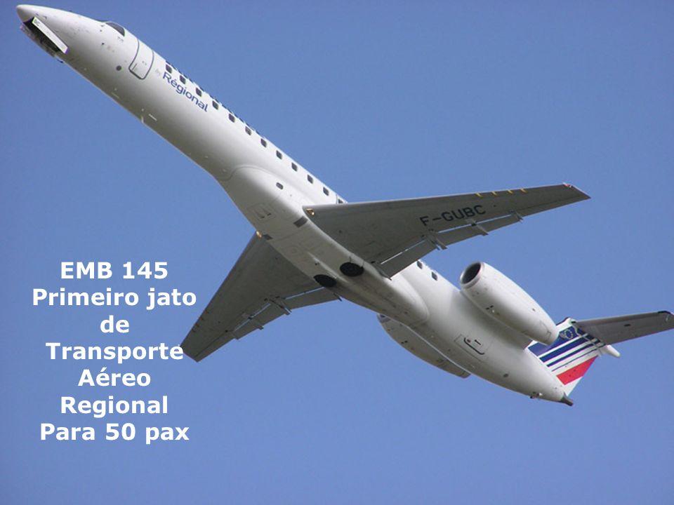 EMB 145 Primeiro jato de Transporte Aéreo Regional Para 50 pax