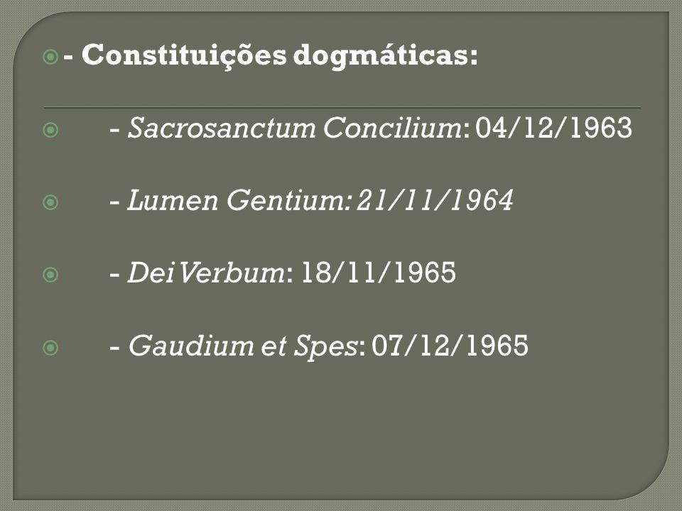 - Constituições dogmáticas: