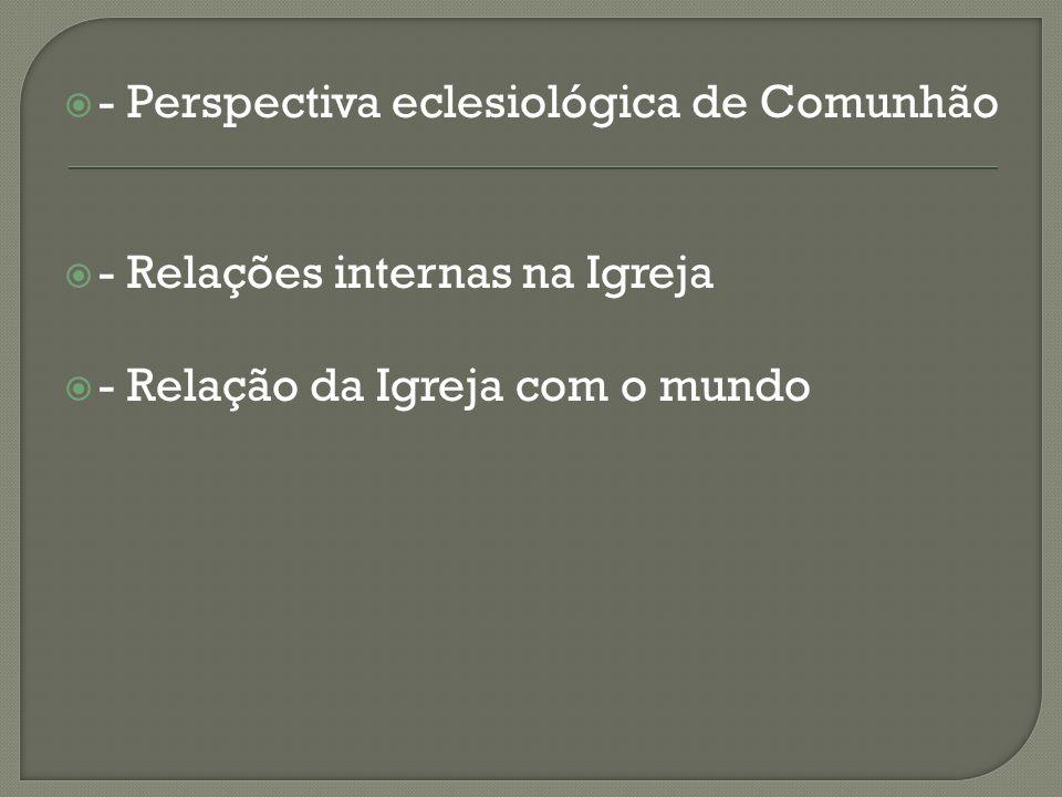 - Perspectiva eclesiológica de Comunhão