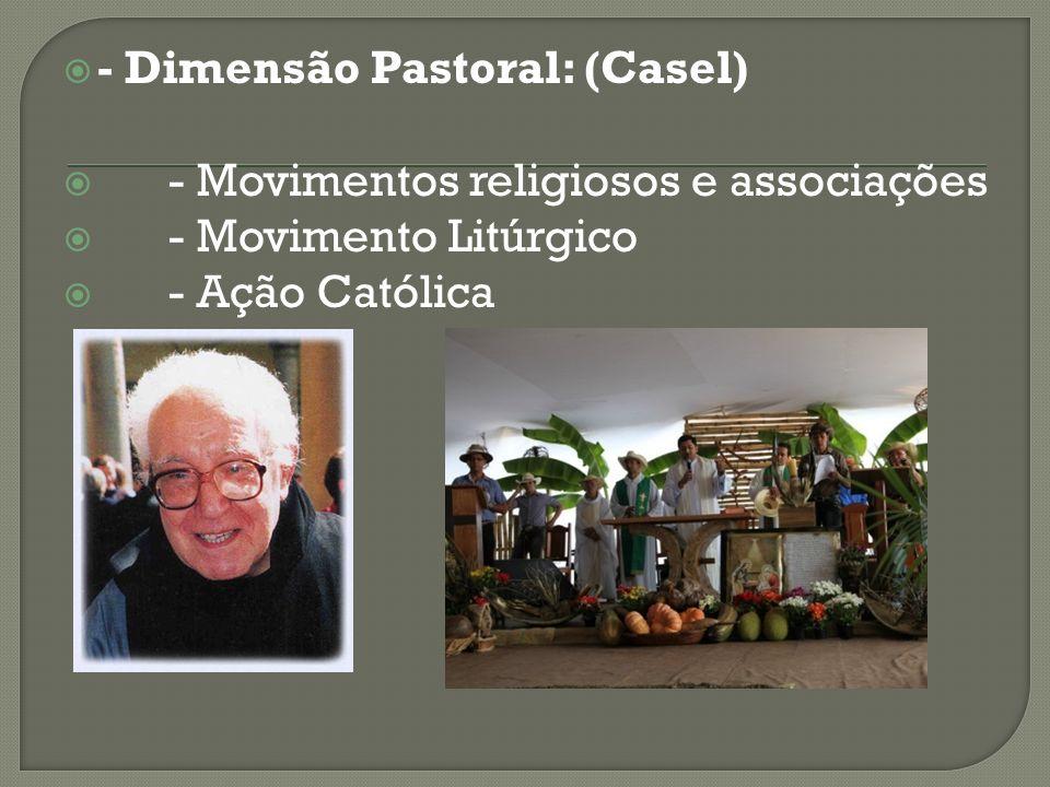 - Dimensão Pastoral: (Casel)