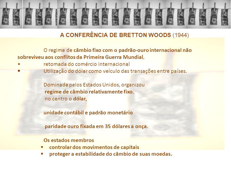 A CONFERÊNCIA DE BRETTON WOODS (1944)