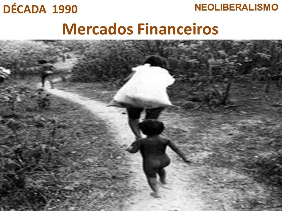 Mercados Financeiros DÉCADA 1990 Países da OCDE