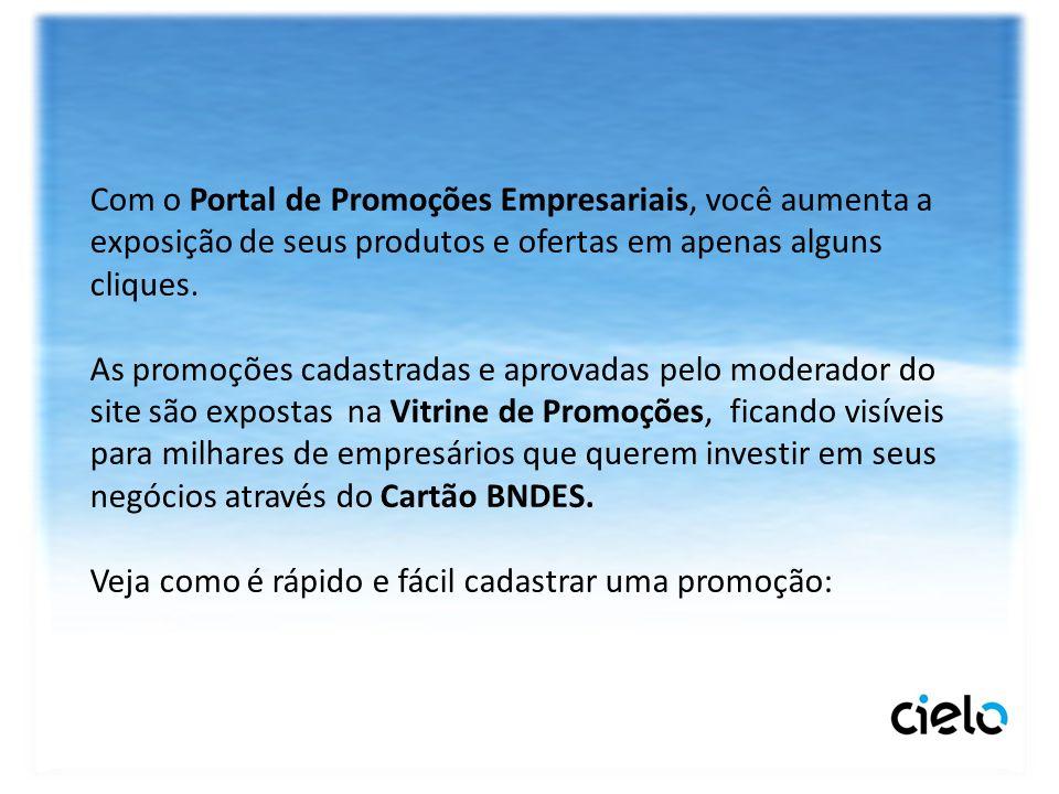 Com o Portal de Promoções Empresariais, você aumenta a exposição de seus produtos e ofertas em apenas alguns cliques.