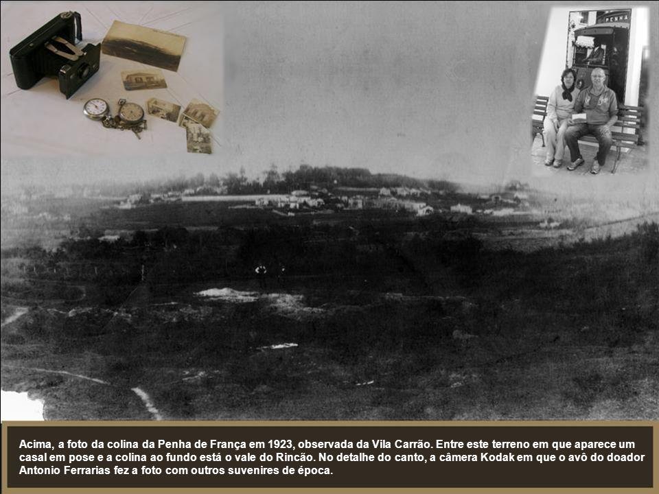 Acima, a foto da colina da Penha de França em 1923, observada da Vila Carrão.