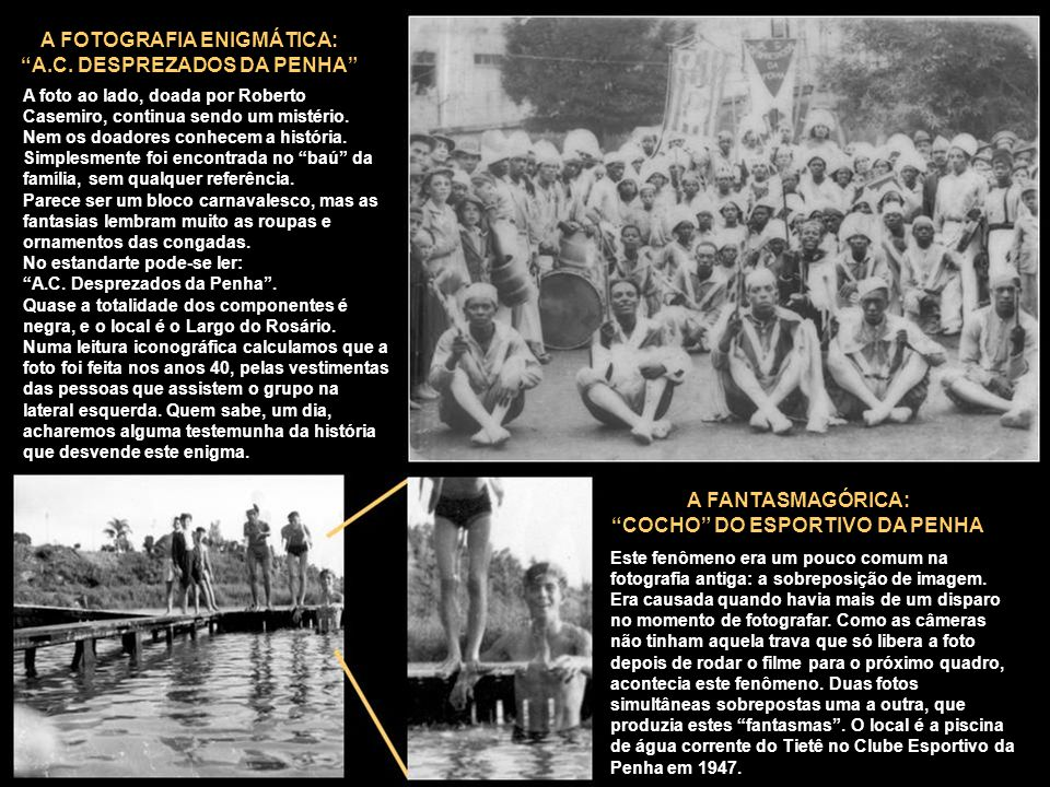 A FOTOGRAFIA ENIGMÁTICA: A.C. DESPREZADOS DA PENHA