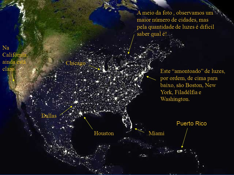 A meio da foto , observamos um maior número de cidades, mas pela quantidade de luzes é dificil saber qual é!