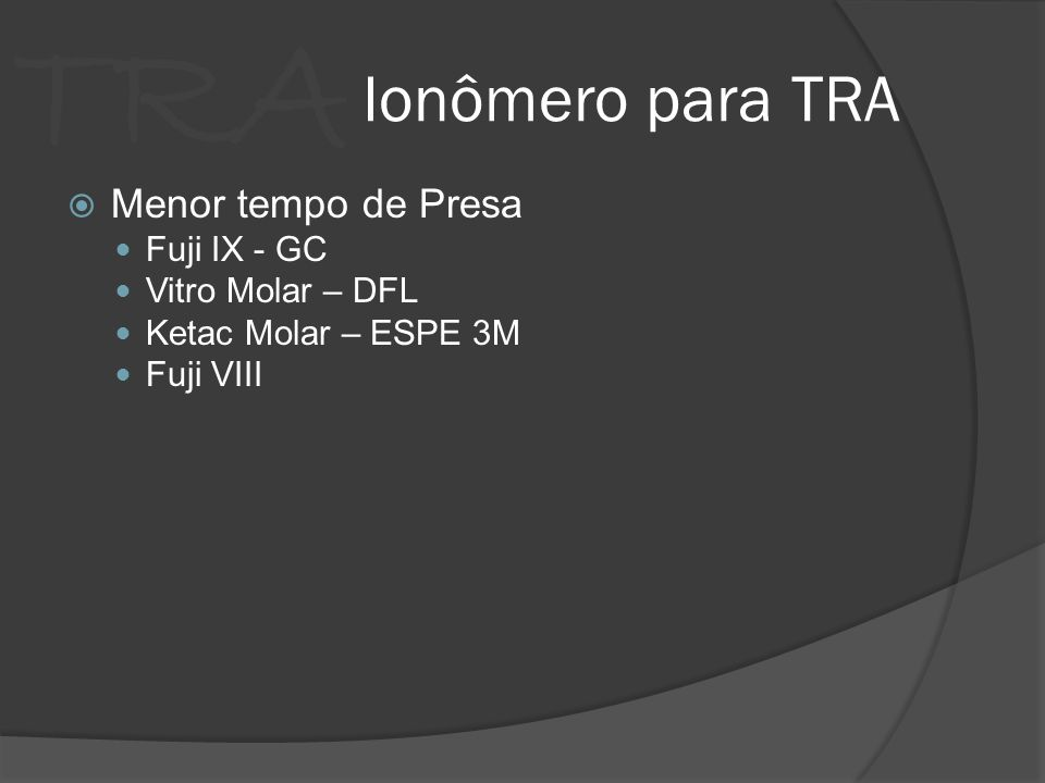 Ionômero para TRA Menor tempo de Presa Fuji IX - GC Vitro Molar – DFL