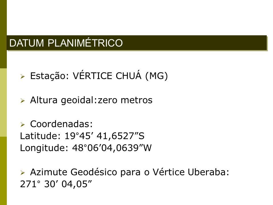 DATUM PLANIMÉTRICO Estação: VÉRTICE CHUÁ (MG)