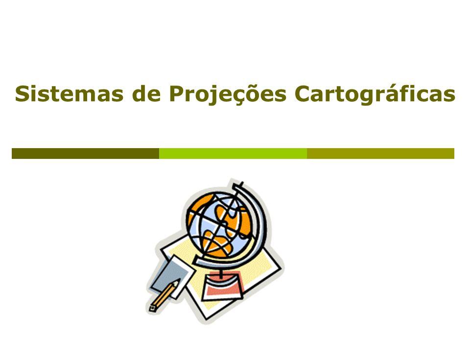 Sistemas de Projeções Cartográficas