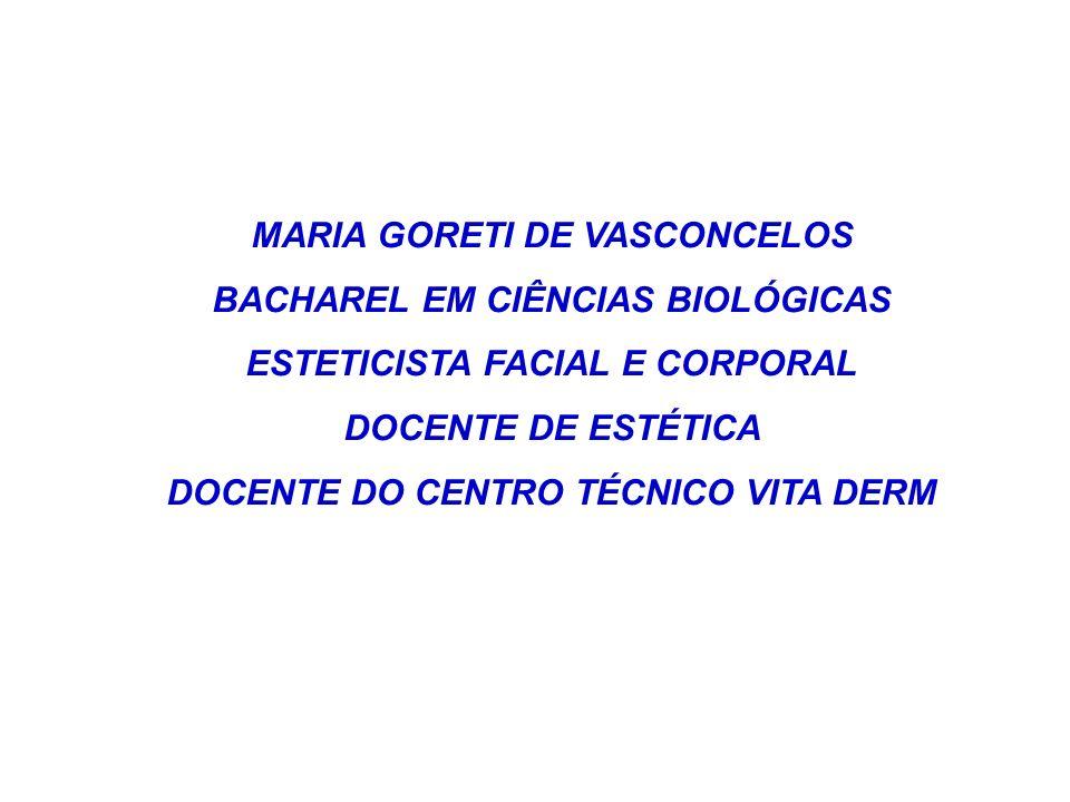 MARIA GORETI DE VASCONCELOS BACHAREL EM CIÊNCIAS BIOLÓGICAS