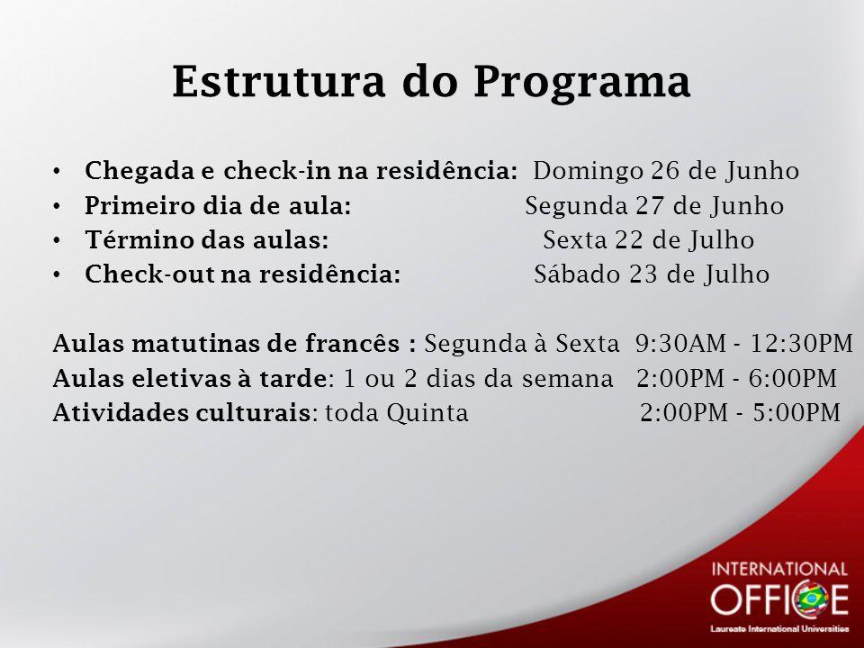 Estrutura do Programa Chegada e check-in na residência: Domingo 26 de Junho. Primeiro dia de aula: Segunda 27 de Junho.