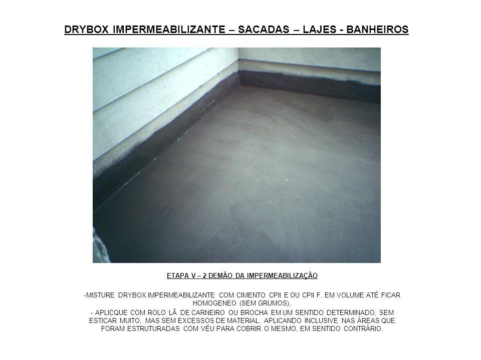 DRYBOX IMPERMEABILIZANTE – SACADAS – LAJES - BANHEIROS