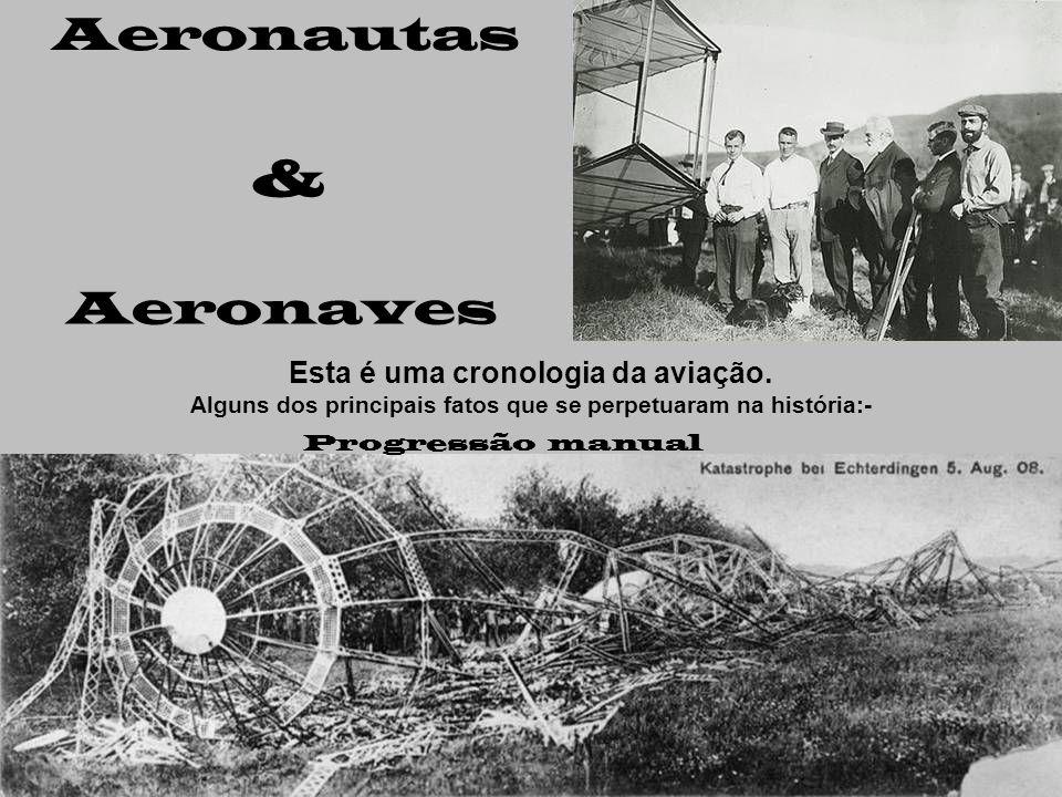 & Aeronautas Aeronaves Esta é uma cronologia da aviação.