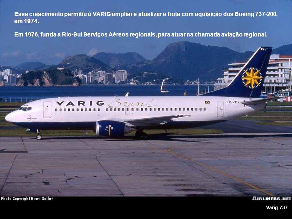 Esse crescimento permitiu à VARIG ampliar e atualizar a frota com aquisição dos Boeing 737-200, em 1974.