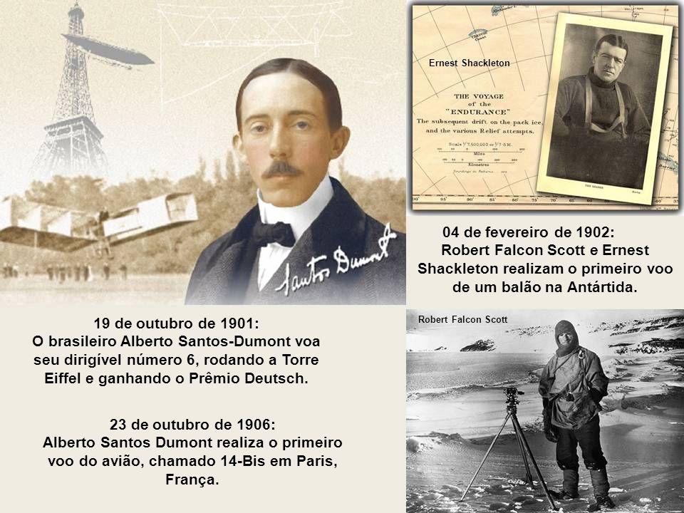 Ernest Shackleton 04 de fevereiro de 1902: Robert Falcon Scott e Ernest Shackleton realizam o primeiro voo de um balão na Antártida.