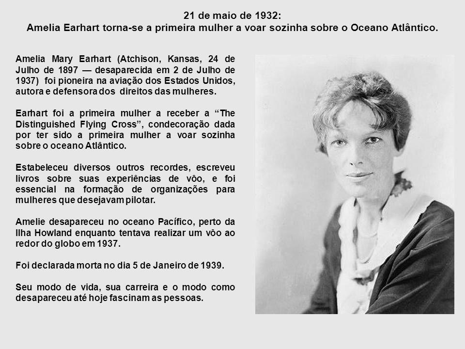 21 de maio de 1932: Amelia Earhart torna-se a primeira mulher a voar sozinha sobre o Oceano Atlântico.