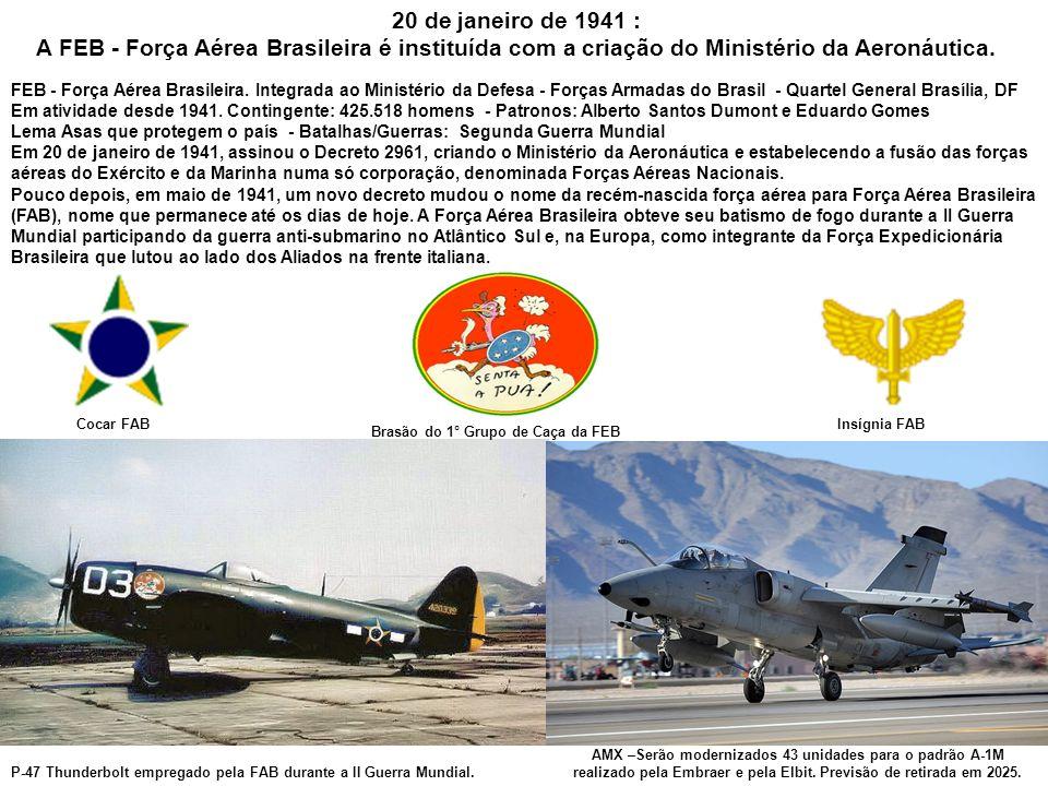 20 de janeiro de 1941 : A FEB - Força Aérea Brasileira é instituída com a criação do Ministério da Aeronáutica.