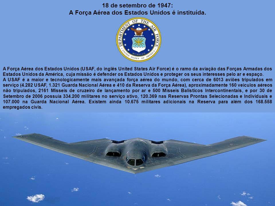 A Força Aérea dos Estados Unidos é instituída.