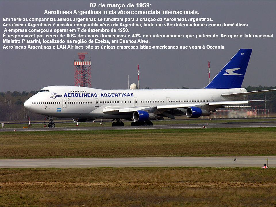 Aerolíneas Argentinas inicia vôos comerciais internacionais.