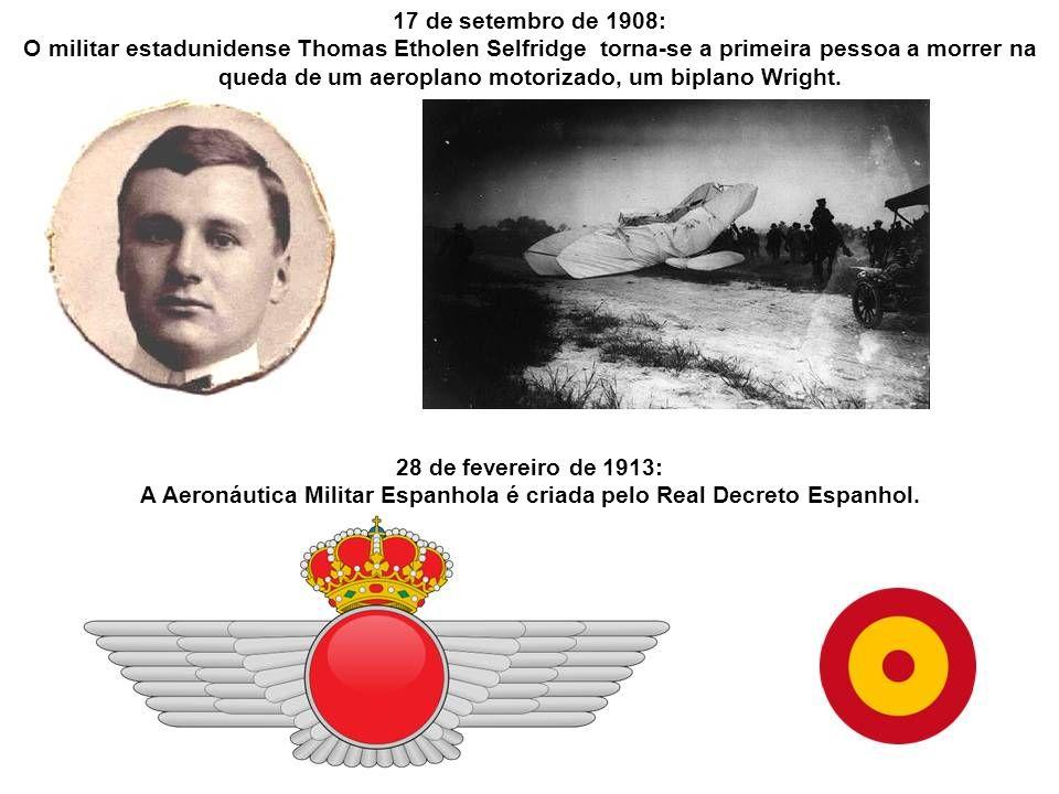 A Aeronáutica Militar Espanhola é criada pelo Real Decreto Espanhol.