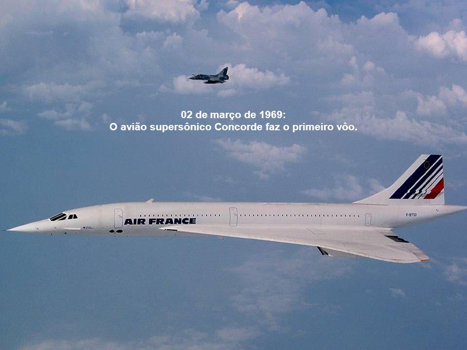 O avião supersônico Concorde faz o primeiro vôo.