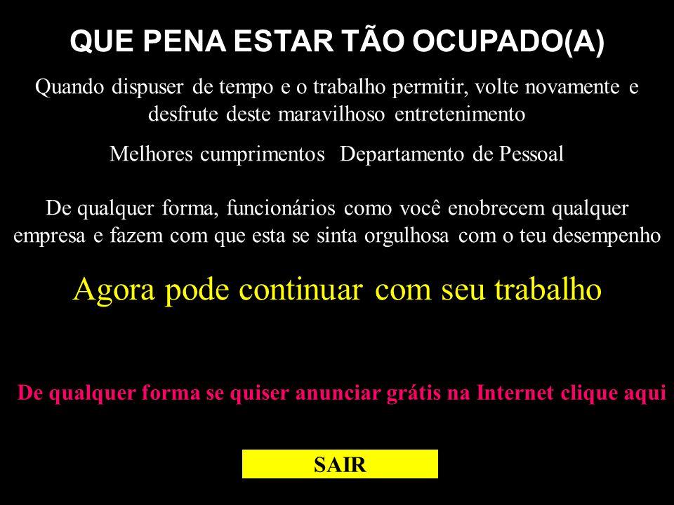 QUE PENA ESTAR TÃO OCUPADO(A)