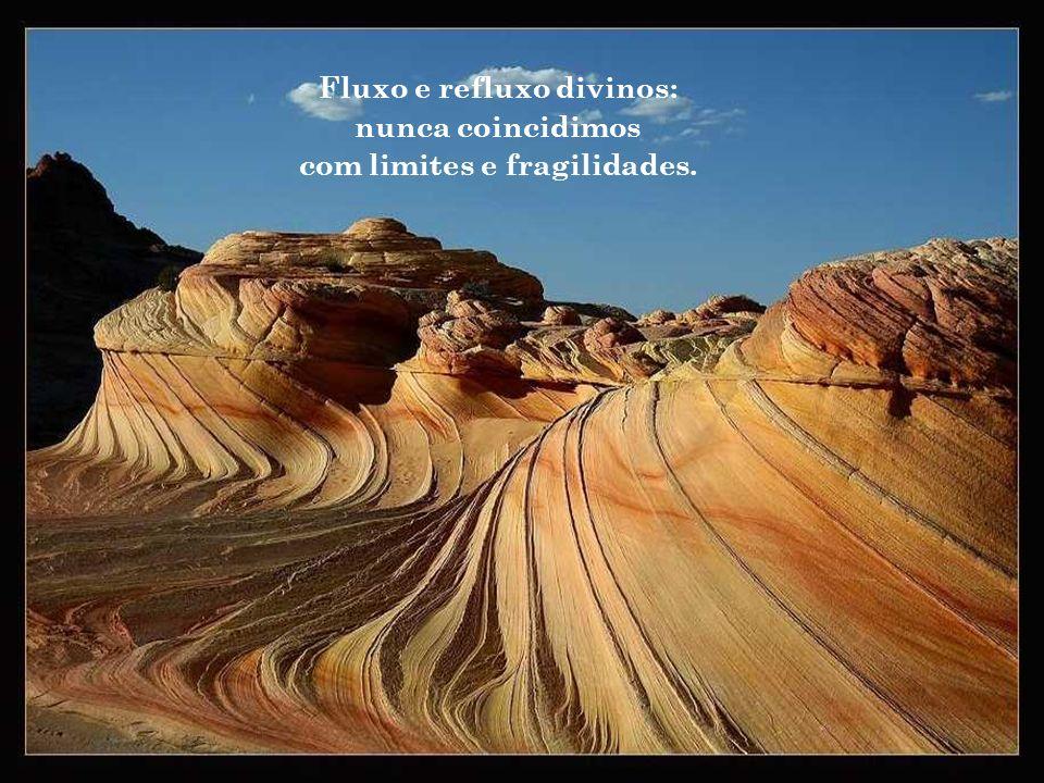 Fluxo e refluxo divinos: com limites e fragilidades.