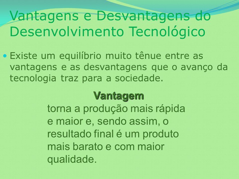 Vantagens e Desvantagens do Desenvolvimento Tecnológico