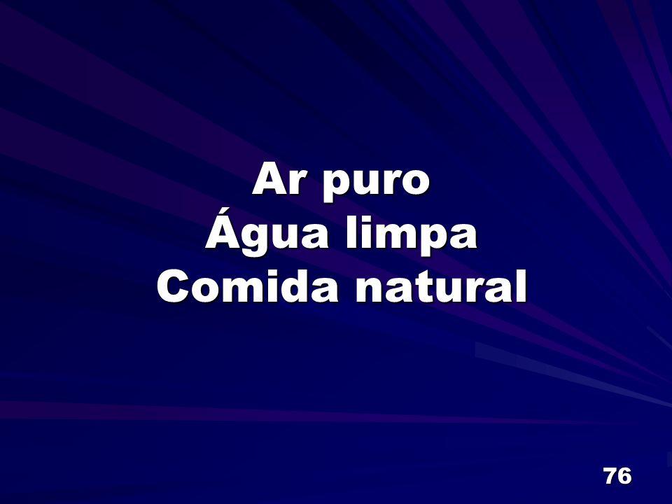 Ar puro Água limpa Comida natural