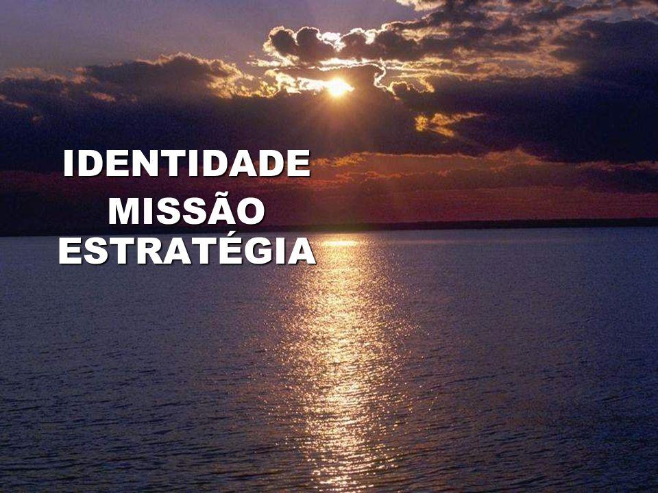 IDENTIDADE MISSÃO ESTRATÉGIA