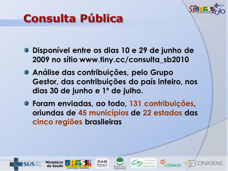 Consulta Pública Disponível entre os dias 10 e 29 de junho de 2009 no sítio www.tiny.cc/consulta_sb2010.