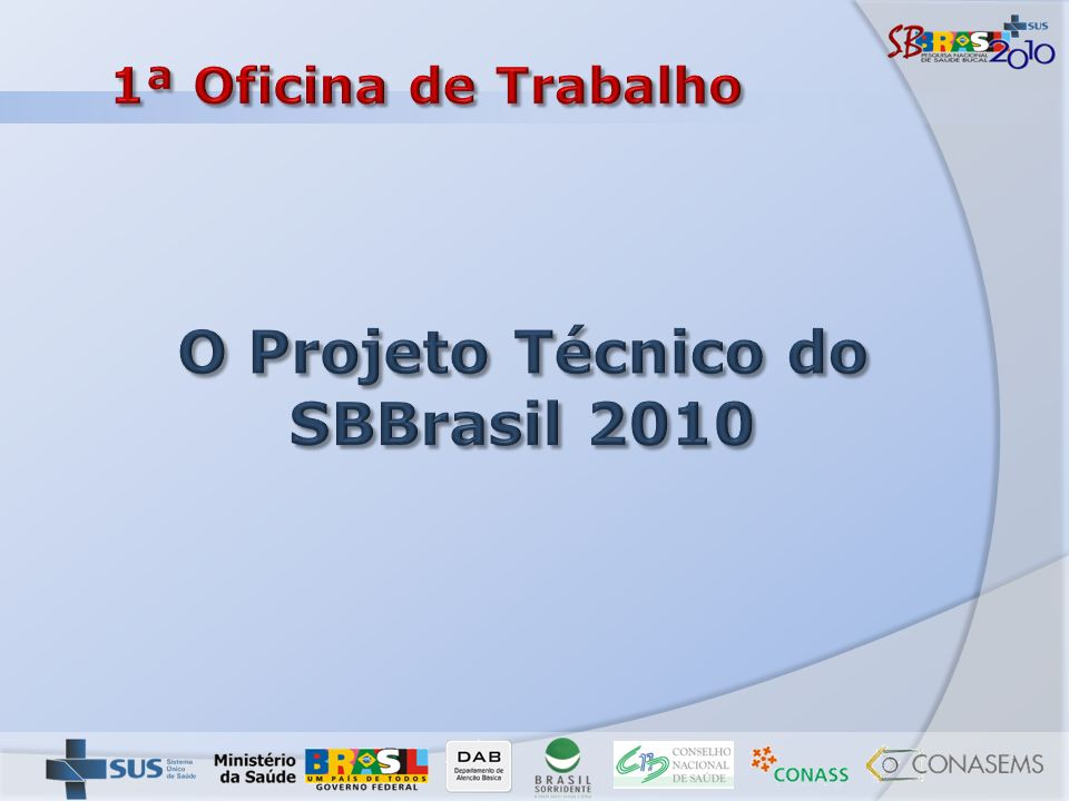 O Projeto Técnico do SBBrasil 2010