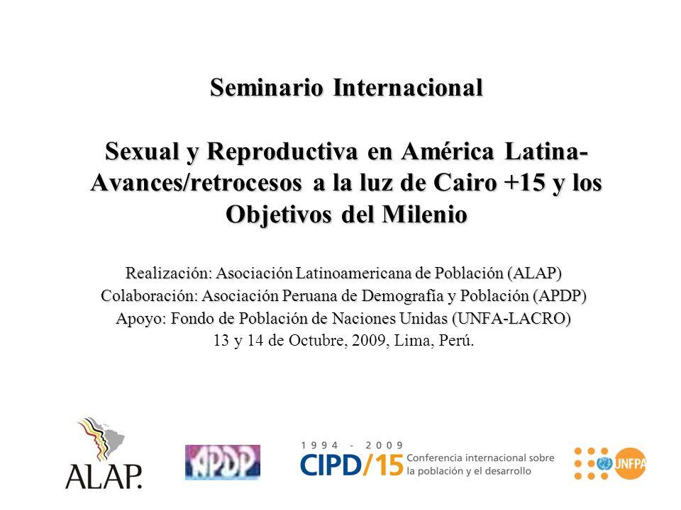 Seminario Internacional Sexual y Reproductiva en América Latina- Avances/retrocesos a la luz de Cairo +15 y los Objetivos del Milenio
