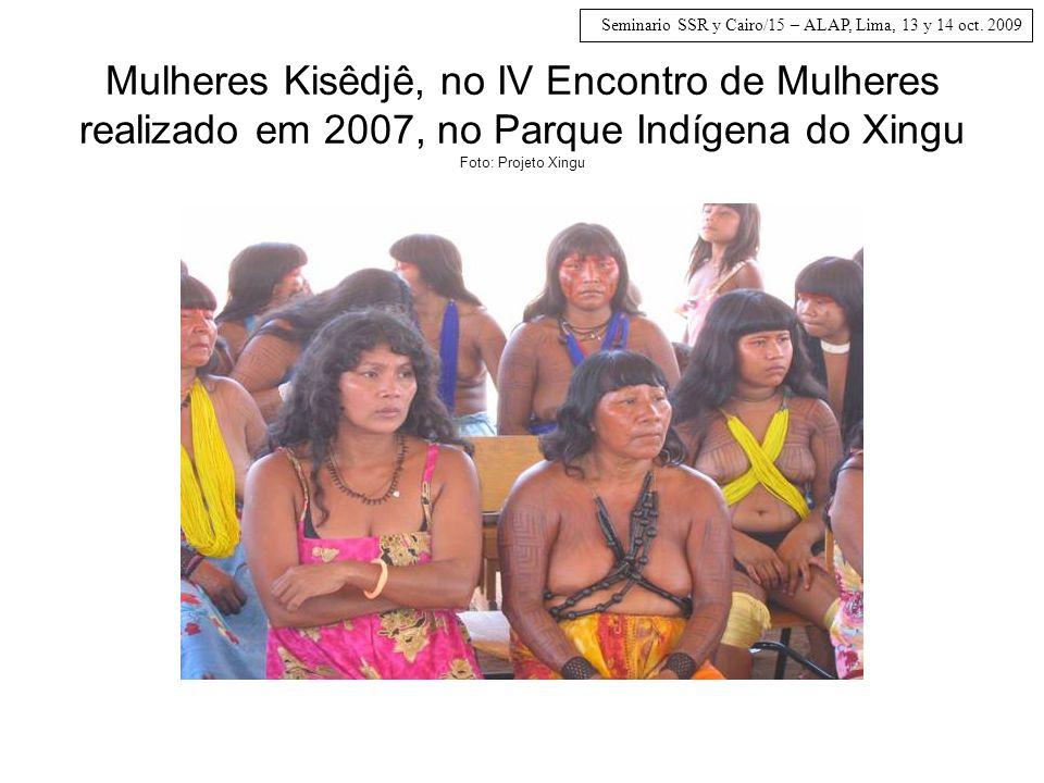 Mulheres Kisêdjê, no IV Encontro de Mulheres realizado em 2007, no Parque Indígena do Xingu Foto: Projeto Xingu