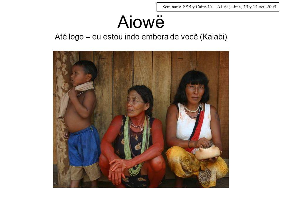 Aiowë Até logo – eu estou indo embora de você (Kaiabi)