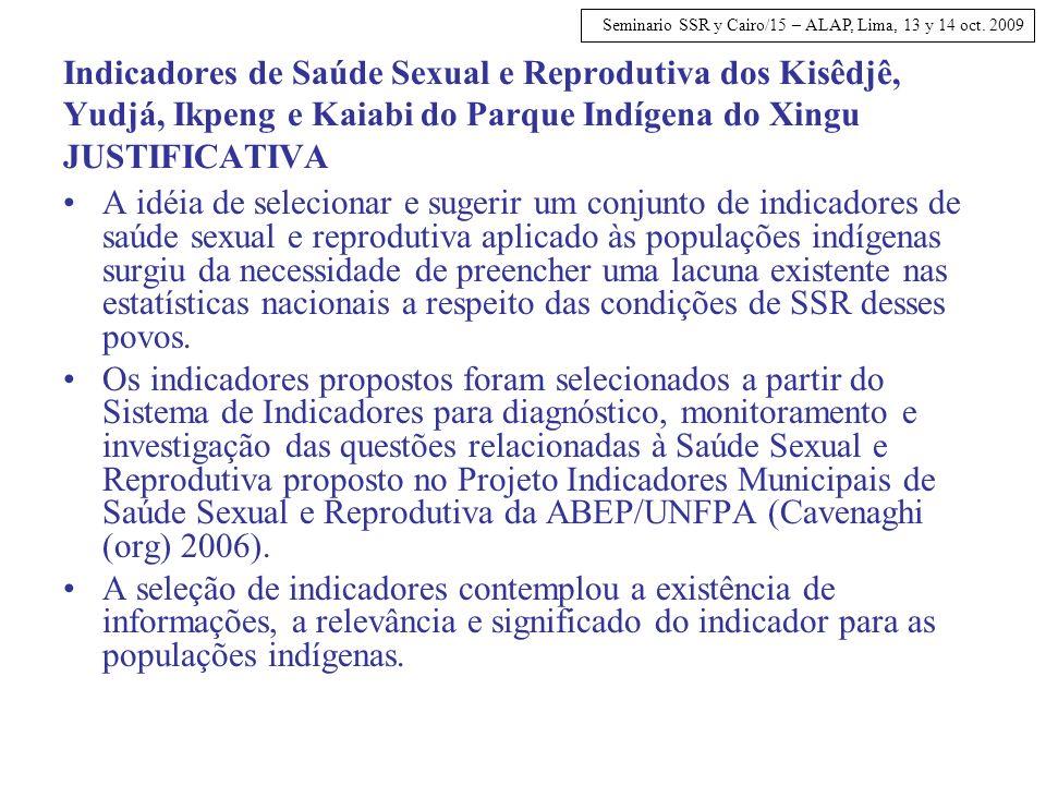 Indicadores de Saúde Sexual e Reprodutiva dos Kisêdjê, Yudjá, Ikpeng e Kaiabi do Parque Indígena do Xingu JUSTIFICATIVA
